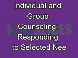 Individual and Group Counseling: Responding to Selected Nee