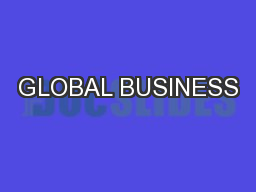 GLOBAL BUSINESS PowerPoint PPT Presentation