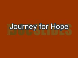 Journey for Hope PowerPoint PPT Presentation