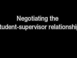 Negotiating the student-supervisor relationship: