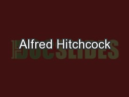 Alfred Hitchcock PowerPoint PPT Presentation