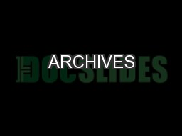 ARCHIVES PowerPoint PPT Presentation