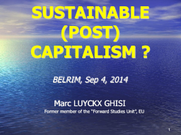 1 SUSTAINABLE (POST) CAPITALISM ?