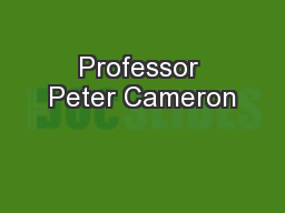 Professor Peter Cameron PowerPoint PPT Presentation