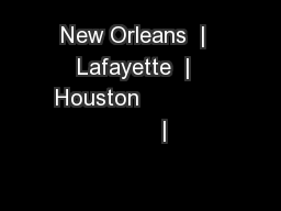 New Orleans  |  Lafayette  |  Houston                    |