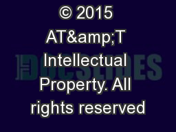 © 2015 AT&T Intellectual Property. All rights reserved PowerPoint PPT Presentation