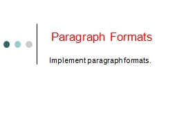Paragraph Formats PowerPoint PPT Presentation