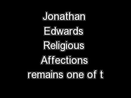 Jonathan Edwards Religious Affections remains one of t