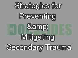 Strategies for Preventing & Mitigating Secondary Trauma