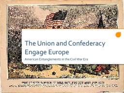 The Union and Confederacy Engage Europe PowerPoint PPT Presentation