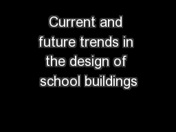 Current and future trends in the design of school buildings