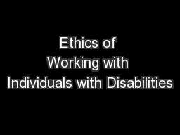 Ethics of Working with Individuals with Disabilities PowerPoint PPT Presentation