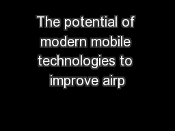 The potential of modern mobile technologies to improve airp