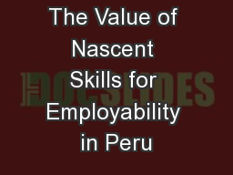 The Value of Nascent Skills for Employability in Peru