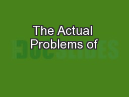 The Actual Problems of PowerPoint PPT Presentation