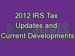 2012 IRS Tax Updates and Current Developments