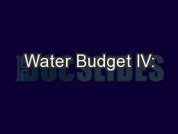 Water Budget IV: