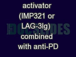 An APC activator (IMP321 or LAG-3Ig)  combined with anti-PD