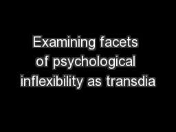 Examining facets of psychological inflexibility as transdia