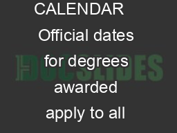 UNIVERSITY OF PITTSBURGH ACADEMIC CALENDAR    Official dates for degrees awarded apply to all schools and regional campuses of the University