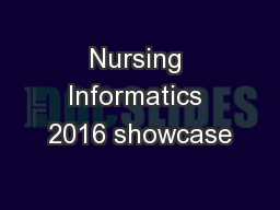 Nursing Informatics 2016 showcase PowerPoint PPT Presentation