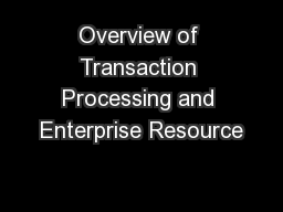 Overview of Transaction Processing and Enterprise Resource