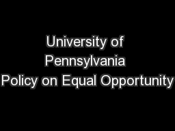 University of Pennsylvania Policy on Equal Opportunity
