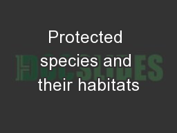 Protected species and their habitats
