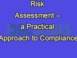 Risk Assessment – a Practical Approach to Compliance PowerPoint PPT Presentation