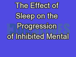 The Effect of Sleep on the Progression of Inhibited Mental
