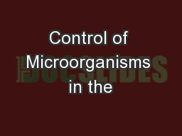 Control of Microorganisms in the