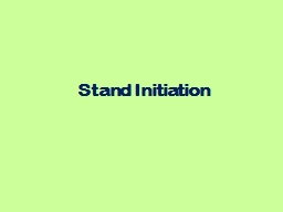 Stand Initiation PowerPoint PPT Presentation