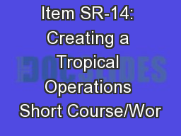 Item SR-14: Creating a Tropical Operations Short Course/Wor