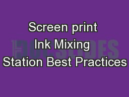Screen print Ink Mixing Station Best Practices
