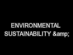 ENVIRONMENTAL SUSTAINABILITY &