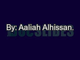 By: Aaliah Alhissan.
