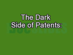 The Dark Side of Patents: