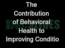 The Contribution of Behavioral Health to Improving Conditio