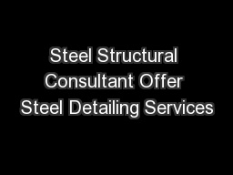 Steel Structural Consultant Offer Steel Detailing Services