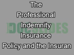 The Professional Indemnity Insurance Policy and the Insuran