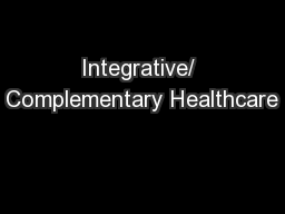 Integrative/ Complementary Healthcare