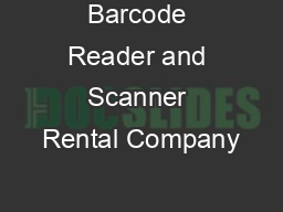 Barcode Reader and Scanner Rental Company PDF document - DocSlides