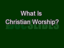 What Is Christian Worship?
