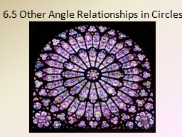 6.5 Other Angle Relationships in Circles