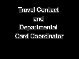 Travel Contact and Departmental Card Coordinator