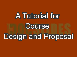 A Tutorial for Course Design and Proposal