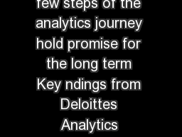 The Analytics Advantage We re just getting started The rst few steps of the analytics journey hold promise for the long term Key ndings from Deloittes Analytics Advantage Survey Dear readers I am plea