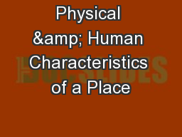 Physical & Human Characteristics of a Place