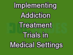 Implementing Addiction Treatment Trials in Medical Settings