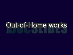 Out-of-Home works PowerPoint PPT Presentation